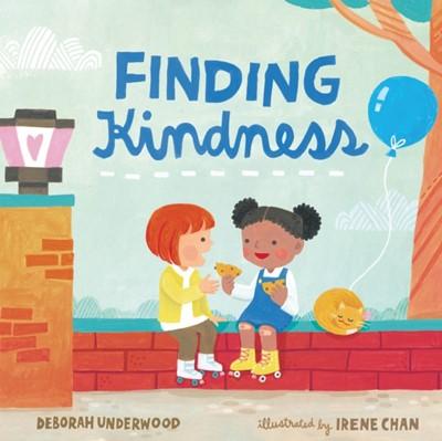 Finding Kindness Deborah Underwood 9781250237897