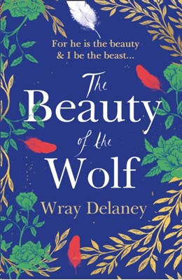 The Beauty of the Wolf Wray Delaney 9780008217365