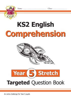 New KS2 English Targeted Question Book: Challenging Reading Comprehension - Year 5 Stretch (+ Ans) CGP Books 9781789083712