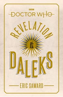 Doctor Who: Revelation of the Daleks (Target Collection) Eric Saward 9781785944352