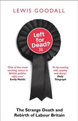Left for Dead? Lewis Goodall 9780008226725