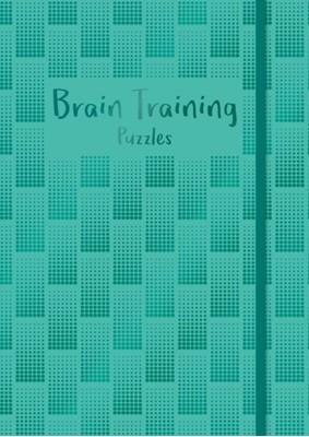 Brain Training Puzzles Eric Saunders 9781789509946