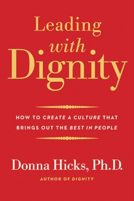 Leading with Dignity Donna Hicks 9780300248456