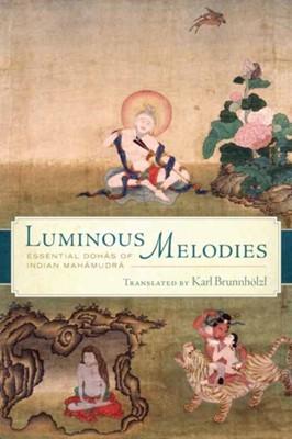 Luminous Melodies Karl Brunnholzl 9781614296225