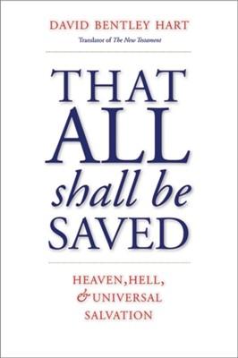 That All Shall Be Saved David Bentley Hart 9780300246223
