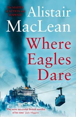 Where Eagles Dare Alistair MacLean 9780008337339