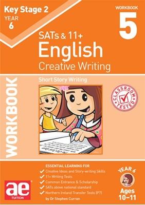 KS2 Creative Writing Workbook 5 Dr Stephen C Curran 9781910107928