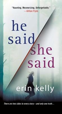 He Said/She Said Erin Kelly 9781250217578