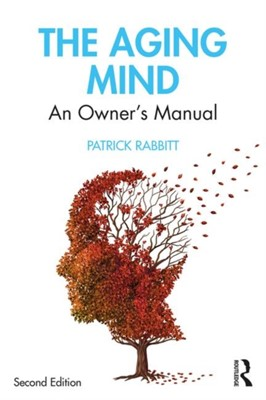 The Aging Mind Patrick (University of Oxford Rabbitt 9781138490536