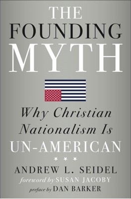 The Founding Myth Andrew L Seidel 9781454933274