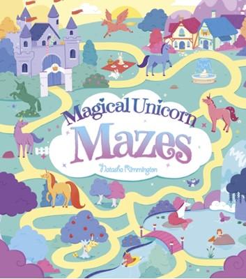 Magical Unicorn Mazes Natasha Rimmington 9781789506242