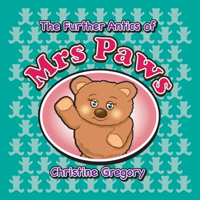 Further Antics of Mrs Paws Christine Gregory 9781916106697