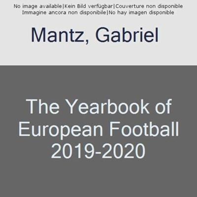 The Yearbook of European Football 2019-2020 Gabriel Mantz 9781862234130
