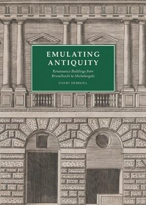 Emulating Antiquity David Hemsoll 9780300225761