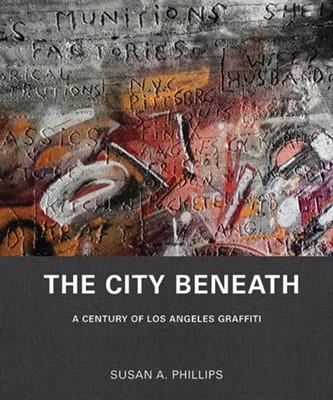 The City Beneath Susan A. Phillips 9780300246032