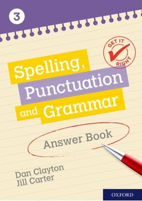 Get It Right: KS3; 11-14: Spelling, Punctuation and Grammar Answer Book 3 Frank Danes, Jill Carter 9780198421580
