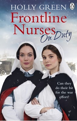 Frontline Nurses On Duty Holly Green 9781785039584