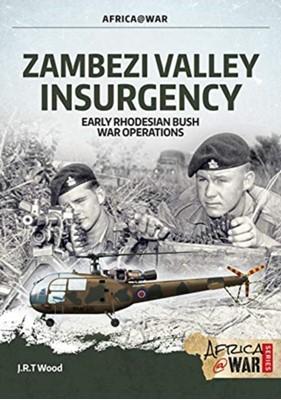 Zambezi Valley Insurgency J. R. T. Wood 9781912866854