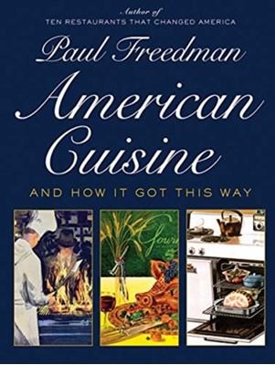 American Cuisine Paul Freedman, Paul (Yale University) Freedman 9781631494628