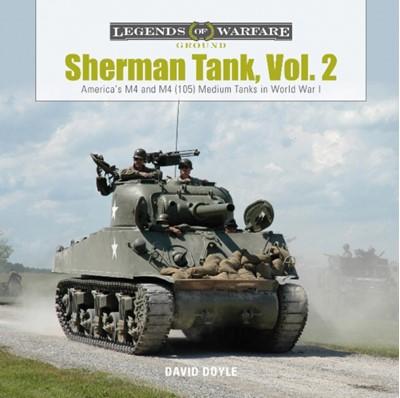 Sherman Tank, Vol. 2: America's M4 and M4 (105) Medium Tanks in World War II David Doyle 9780764358470