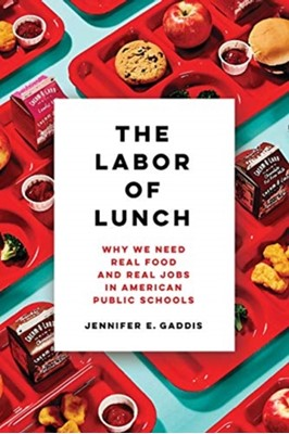 The Labor of Lunch Jennifer E. Gaddis 9780520300033