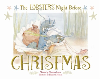 Lobsters' Night Before Christmas Laurie, Christina Laurie 9780764358265