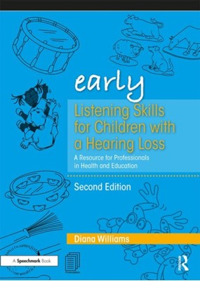 Early Listening Skills for Children with a Hearing Loss Diana Williams, Diana (PhD Williams 9780367193461