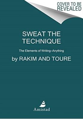 Sweat the Technique Rakim 9780062850232