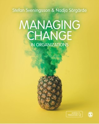 Managing Change in Organizations Nadja Soergarde, Stefan Sveningsson 9781526464446