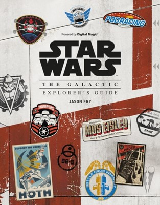 Star Wars: The Galactic Explorer's Guide Jason Fry 9781847961020
