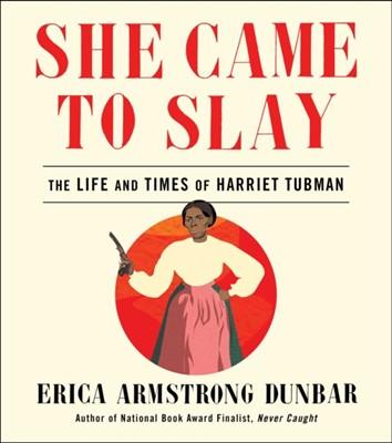 She Came to Slay Erica Armstrong Dunbar 9781982139599
