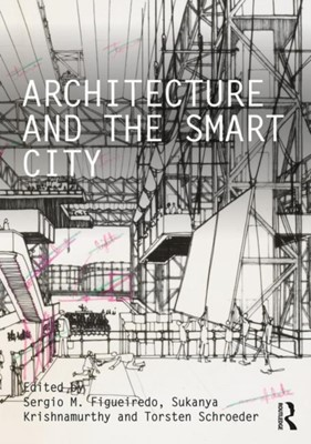Architecture and the Smart City  9780367342074