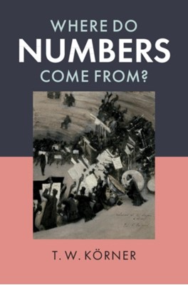Where Do Numbers Come From? T. W. (University of Cambridge) Koerner 9781108738385