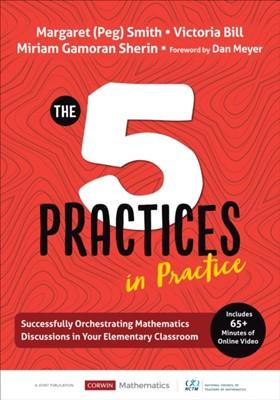 The Five Practices in Practice [Elementary] Margaret (Peg) S. Smith, Victoria L. Bill, Miriam Gamoran Sherin 9781544321134