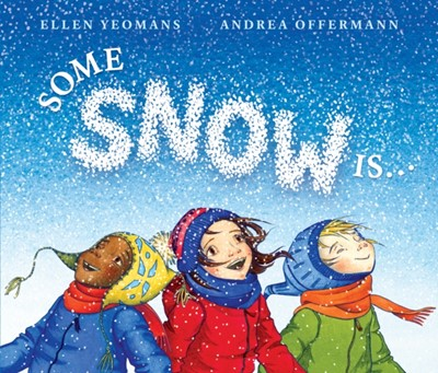 Some Snow Is... Ellen Yeomans 9780399547546