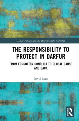 The Responsibility to Protect in Darfur David Lanz 9780367183707