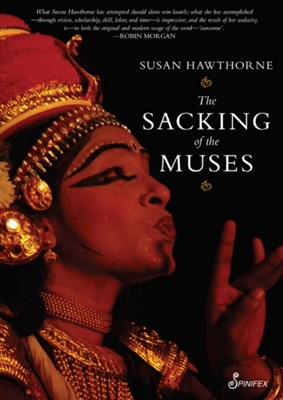 The Sacking of the Muses Susan Hawthorne 9781925950007