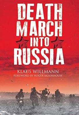 Death March into Russia Klaus Willmann 9781784385033
