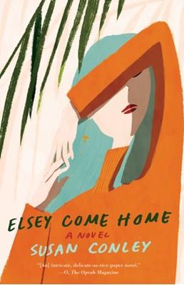 Elsey Come Home Susan Conley 9780525562559