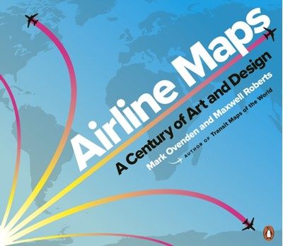 Airline Maps Maxwell Roberts, Mark Ovenden 9780241434123