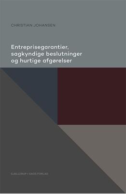Entreprisegarantier, sagkyndige beslutninger og hurtige afgørelser Christian Johansen 9788713050918