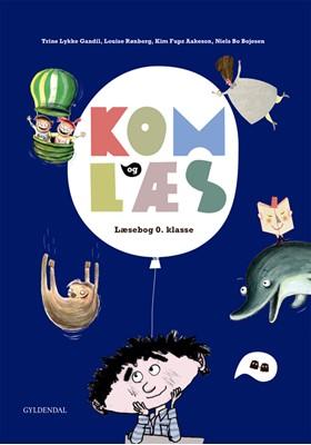 Kom og læs. Læsebog 0. klasse Kim Fupz Aakeson, Louise Rønberg, Trine Gandil, Niels Bo Bojesen 9788702274943