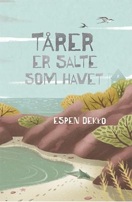 Tårer er salte som havet Espen Dekko 9788762732100