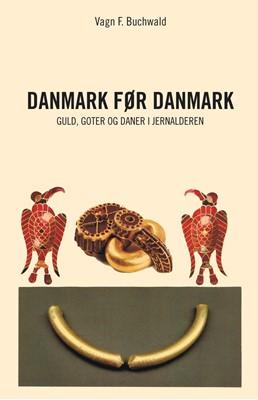 Danmark før Danmark Vagn F. Buchwald 9788793804142