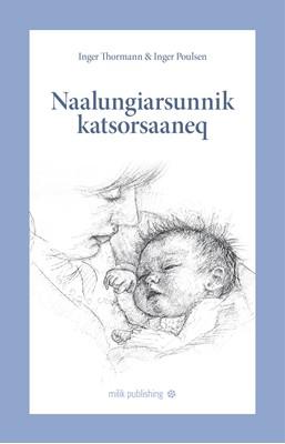 Naalungiarsunnik katsorsaaneq Inger Poulsen, Inger Thormann 9788793405882
