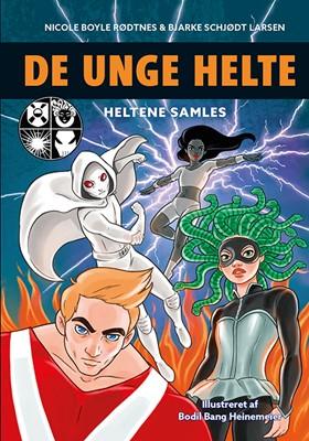De unge helte 1: Heltene samles Nicole Boyle Rødtnes, Bjarke Schjødt Larsen 9788741506180