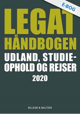 Legathåndbogen Udland, studieophold og rejser 2020 Berit Jylling, Per Billesø 9788778424693