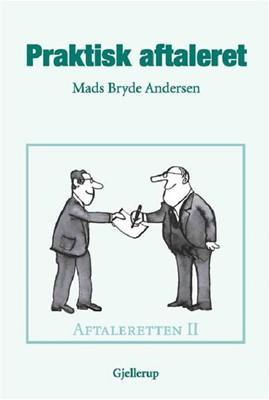 Praktisk aftaleret, 5. udgave Mads Bryde Andersen 9788713051014