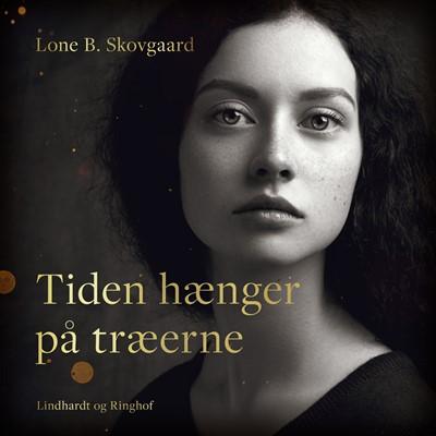 Tiden hænger på træerne Lone B. Skovgård 9788726255478