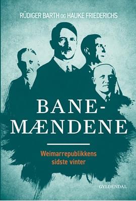 Banemændene Hauke Friederichs, Rüdiger Barths, Rüdiger Barth 9788702271775